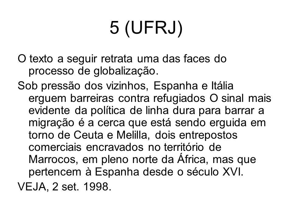 5 (UFRJ) O texto a seguir retrata uma das faces do processo de globalização.