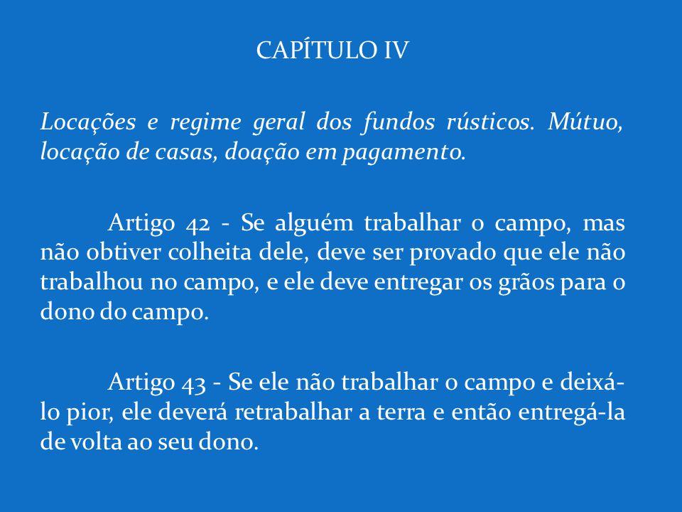 CAPÍTULO IV Locações e regime geral dos fundos rústicos. Mútuo, locação de casas, doação em pagamento.