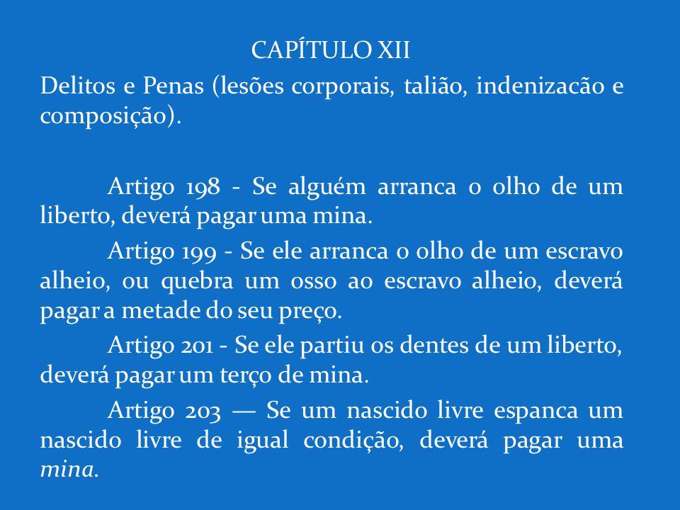 CAPÍTULO XII Delitos e Penas (lesões corporais, talião, indenizacão e composição).