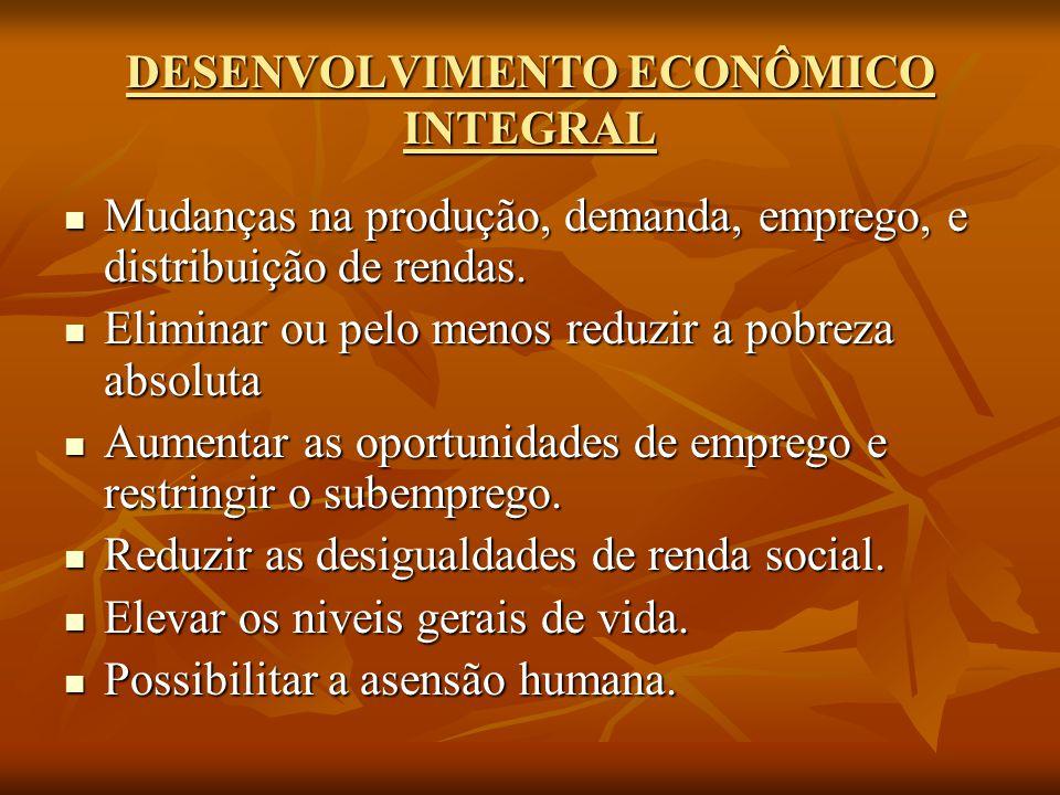 DESENVOLVIMENTO ECONÔMICO INTEGRAL
