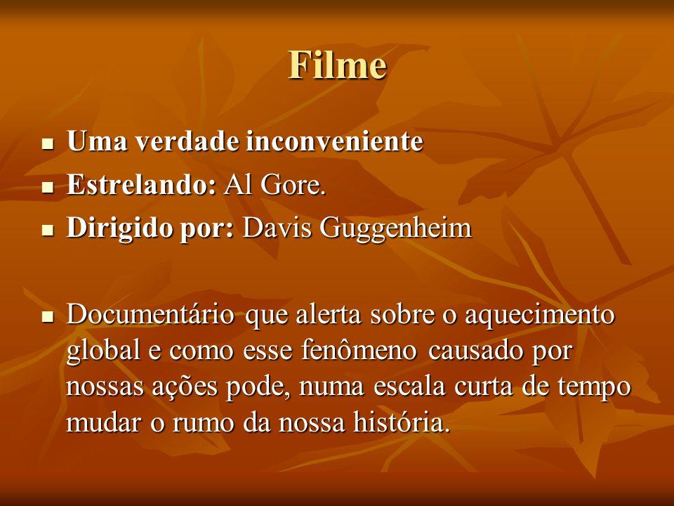 Filme Uma verdade inconveniente Estrelando: Al Gore.