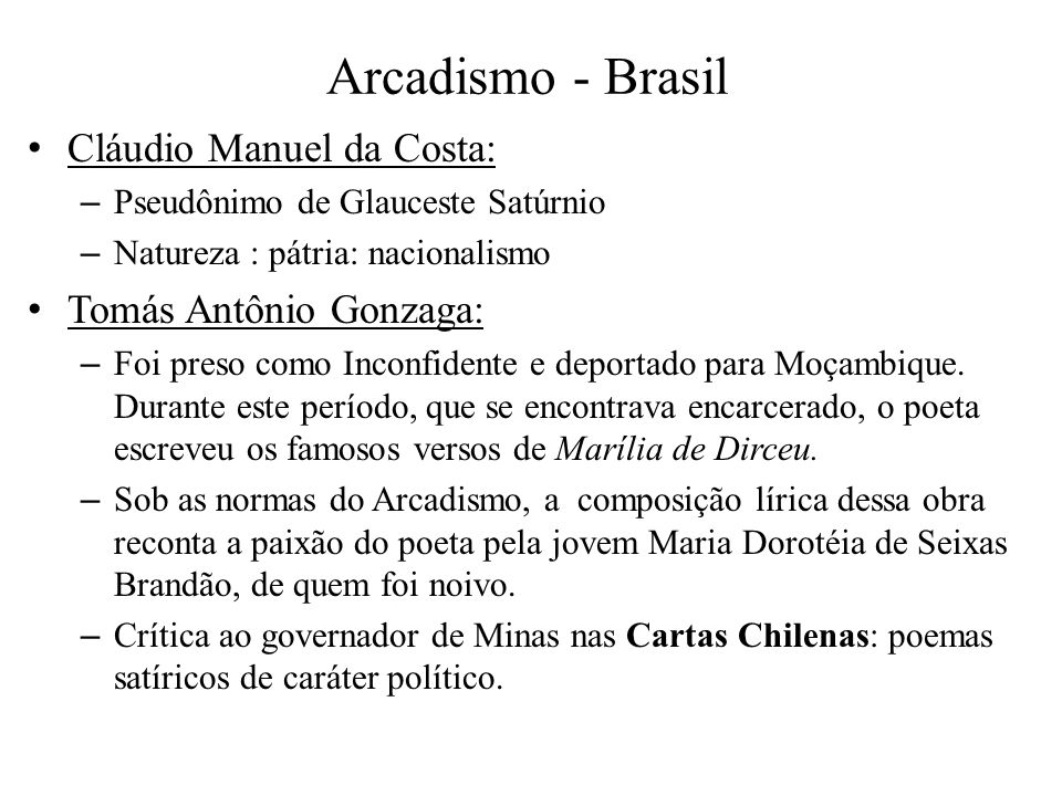 Arcadismo - Brasil Cláudio Manuel da Costa: Tomás Antônio Gonzaga: