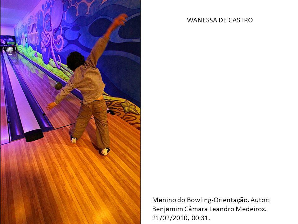 WANESSA DE CASTRO Menino do Bowling-Orientação. Autor: Benjamim Câmara Leandro Medeiros.