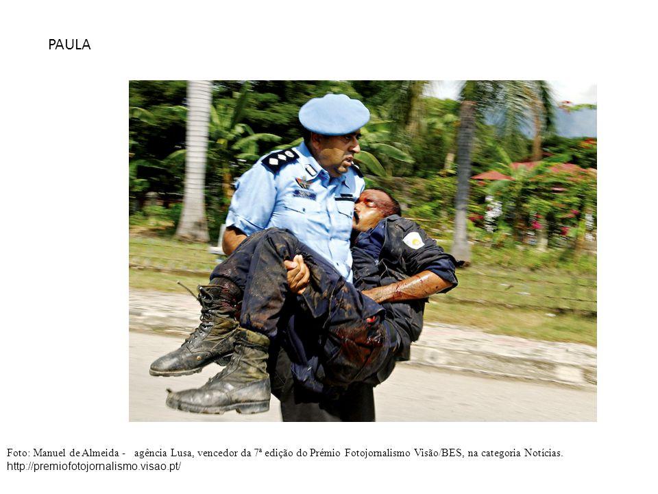 PAULA Foto: Manuel de Almeida - agência Lusa, vencedor da 7ª edição do Prémio Fotojornalismo Visão/BES, na categoria Notícias.