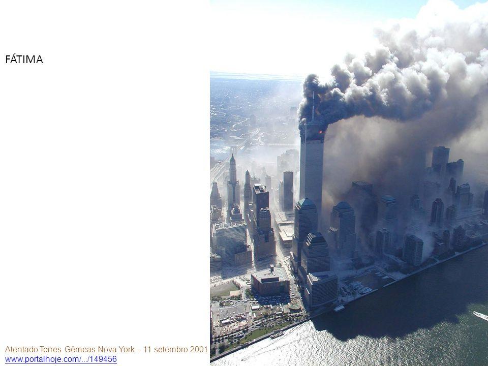 FÁTIMA Atentado Torres Gêmeas Nova York – 11 setembro 2001