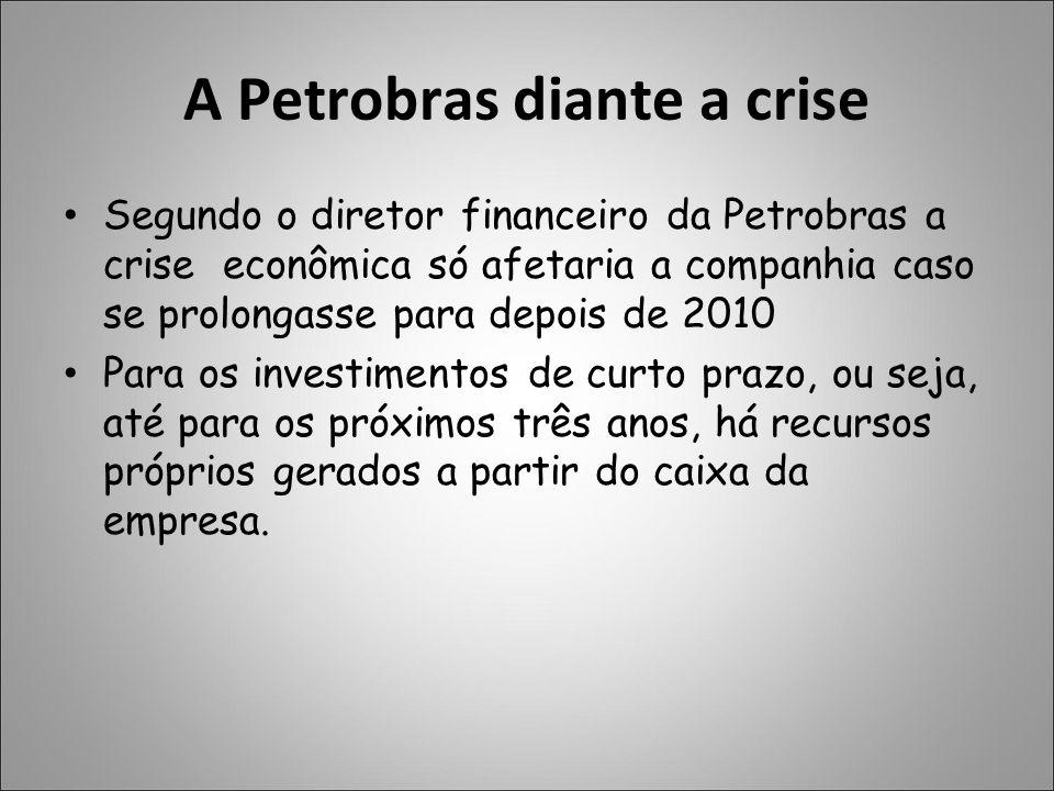 A Petrobras diante a crise