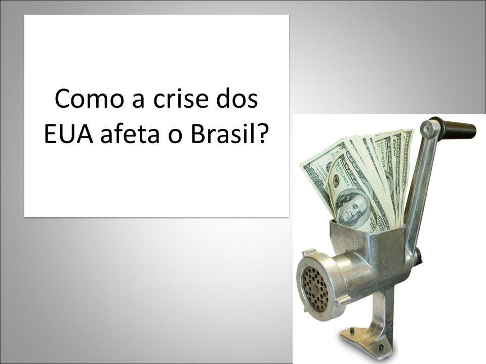Como a crise dos EUA afeta o Brasil