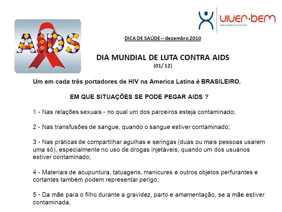 DICA DE SAÚDE – dezembro 2010 DIA MUNDIAL DE LUTA CONTRA AIDS (01/ 12)