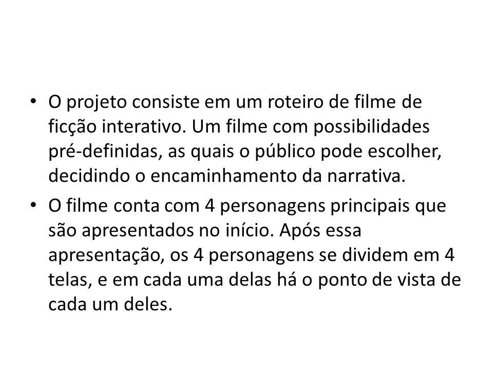 O projeto consiste em um roteiro de filme de ficção interativo