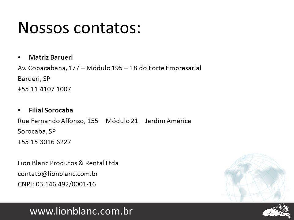 Nossos contatos: www.lionblanc.com.br Matriz Barueri