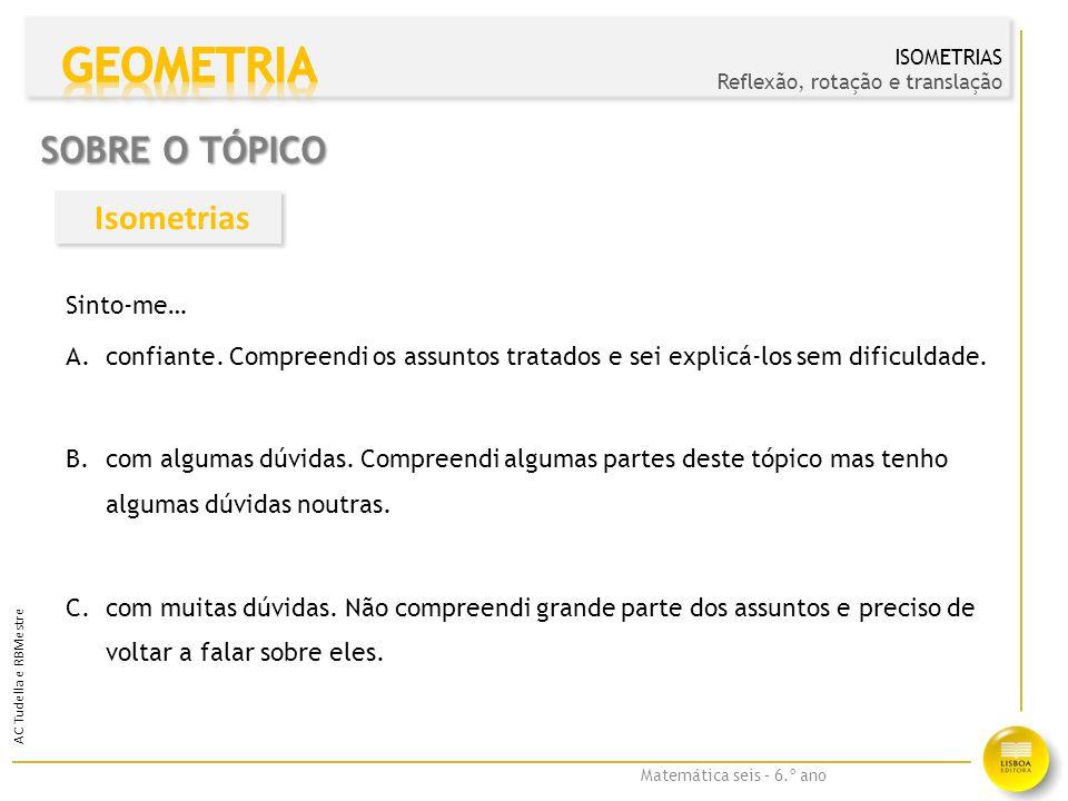 GEOMETRIA Sobre o tópico Isometrias Sinto-me…