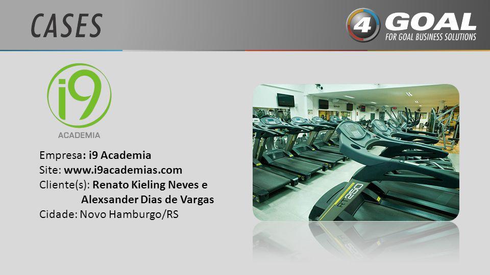 Empresa: i9 Academia Site: www.i9academias.com. Cliente(s): Renato Kieling Neves e. Alexsander Dias de Vargas.