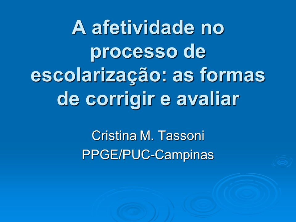 Cristina M. Tassoni PPGE/PUC-Campinas