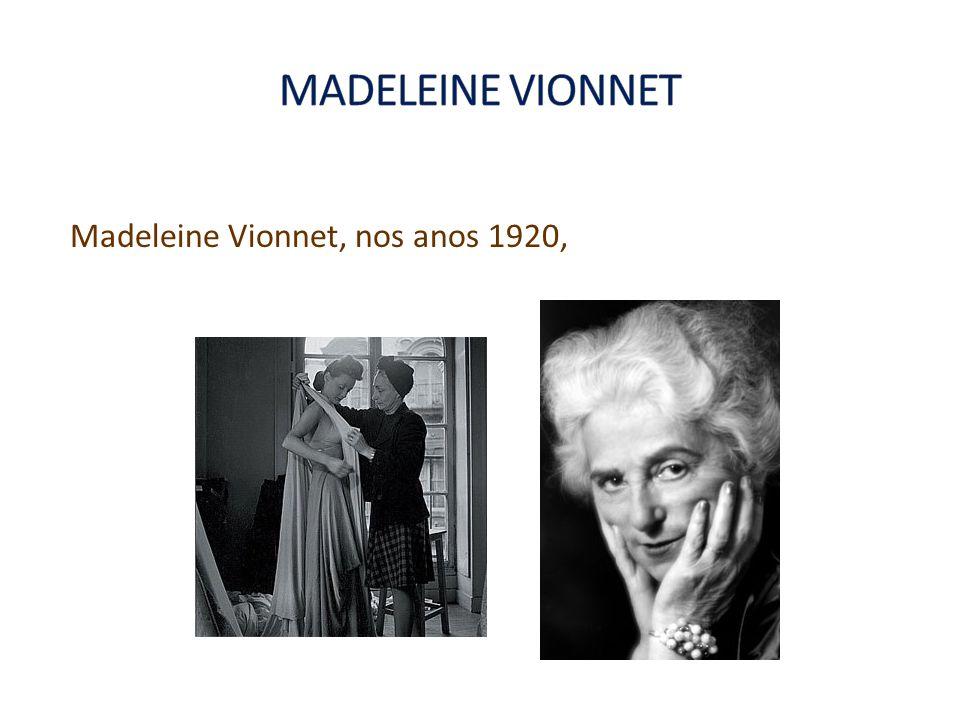 MADELEINE VIONNET Madeleine Vionnet, nos anos 1920,