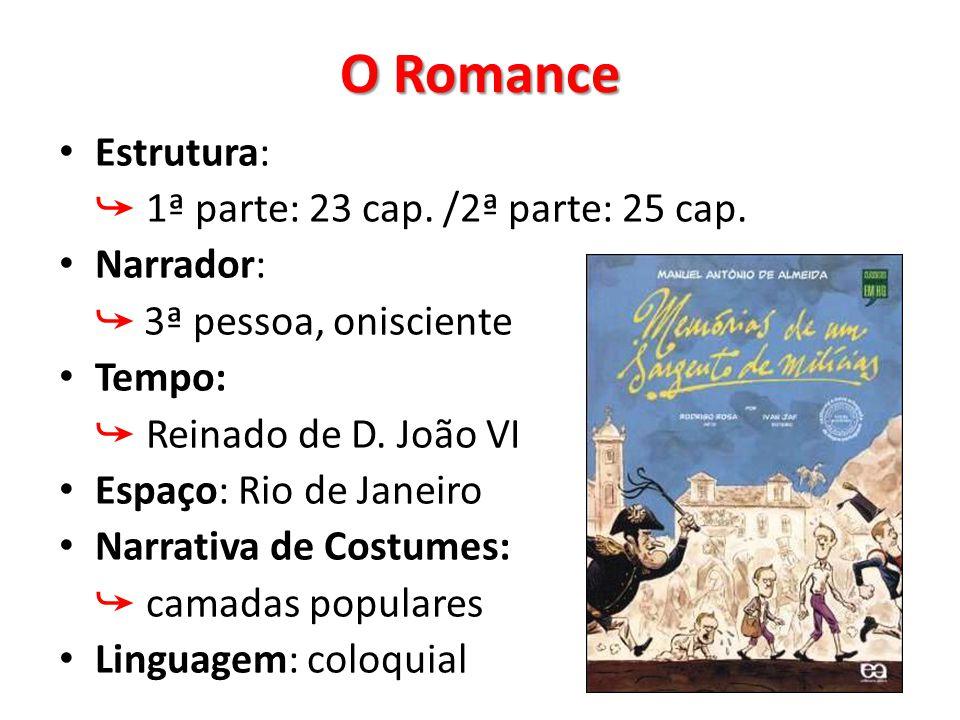 O Romance Estrutura: ➥ 1ª parte: 23 cap. /2ª parte: 25 cap. Narrador: