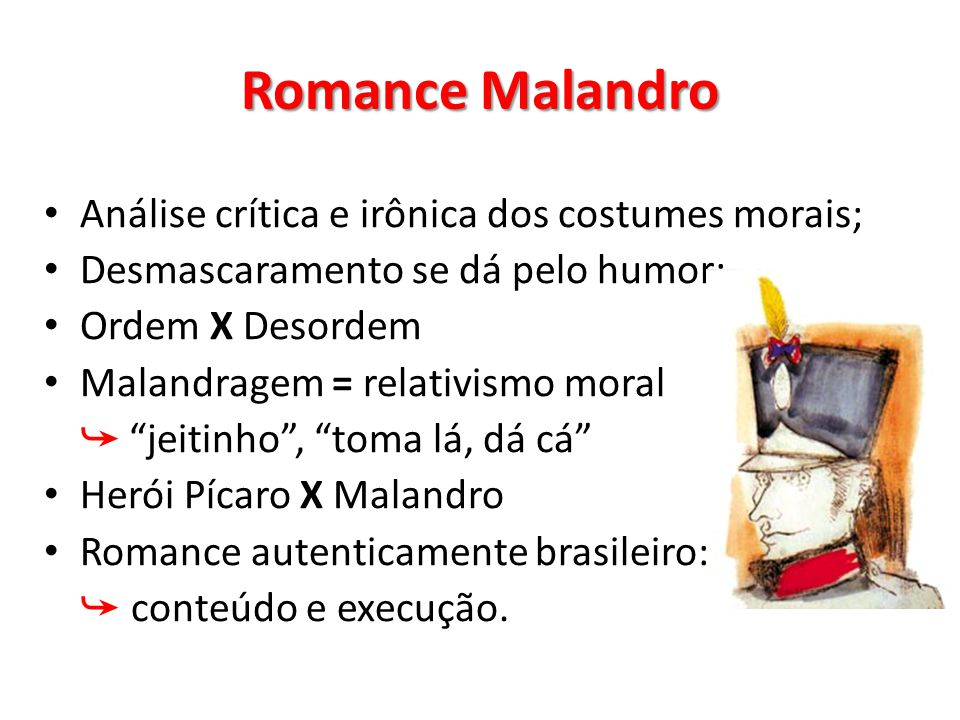 Romance Malandro Análise crítica e irônica dos costumes morais;