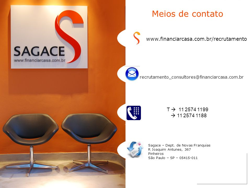 Meios de contato www.financiarcasa.com.br/recrutamento