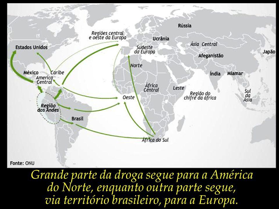 Grande parte da droga segue para a América