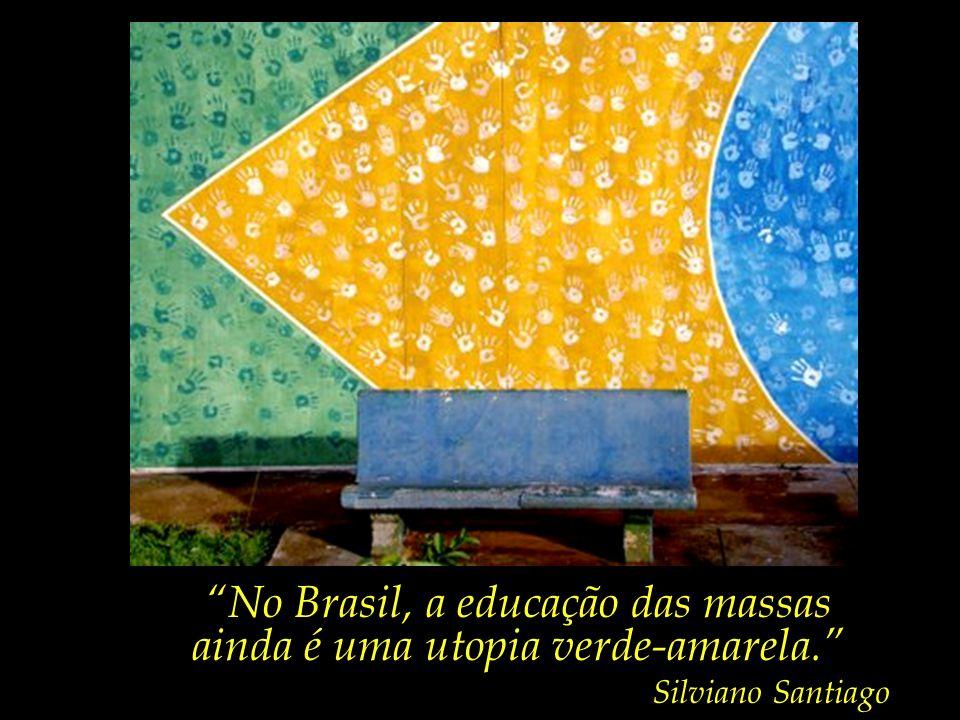 No Brasil, a educação das massas ainda é uma utopia verde-amarela.