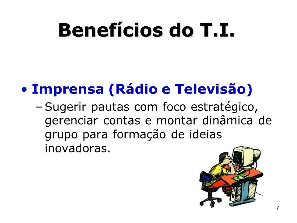 Benefícios do T.I. Imprensa (Rádio e Televisão)