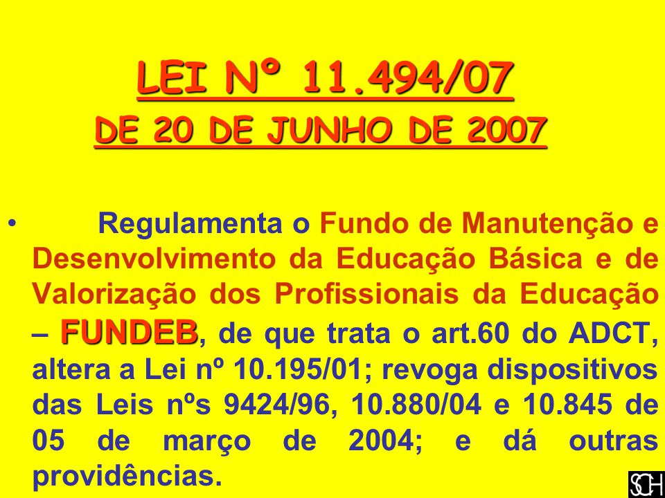 LEI Nº 11.494/07 DE 20 DE JUNHO DE 2007.