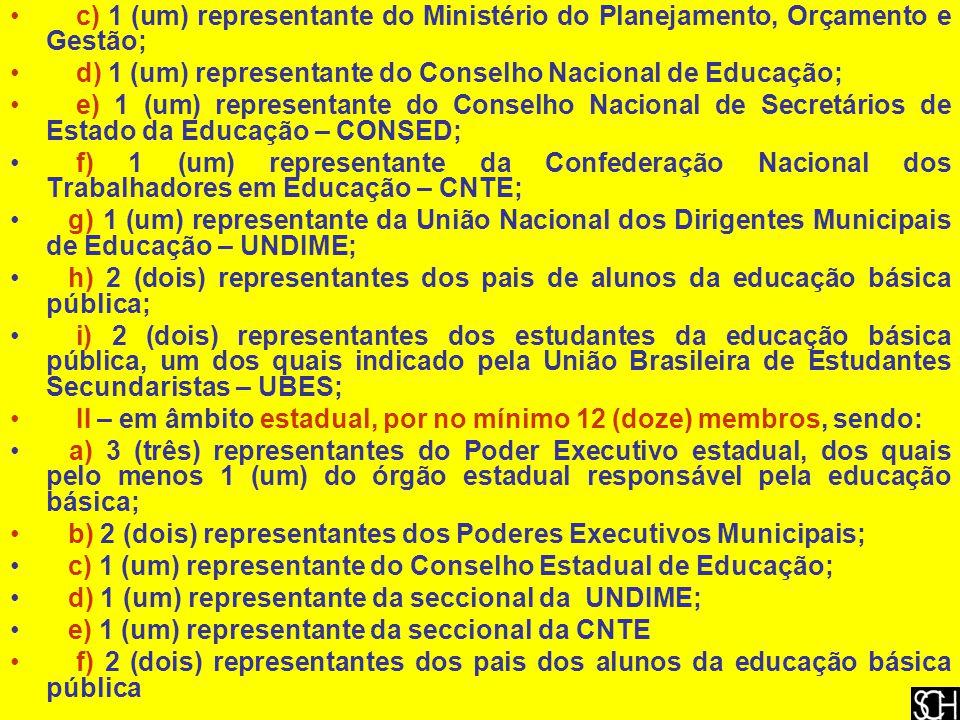 c) 1 (um) representante do Ministério do Planejamento, Orçamento e Gestão;