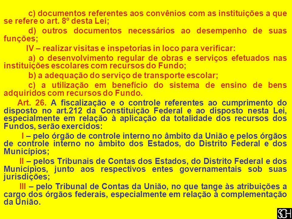 c) documentos referentes aos convênios com as instituições a que se refere o art. 8º desta Lei;