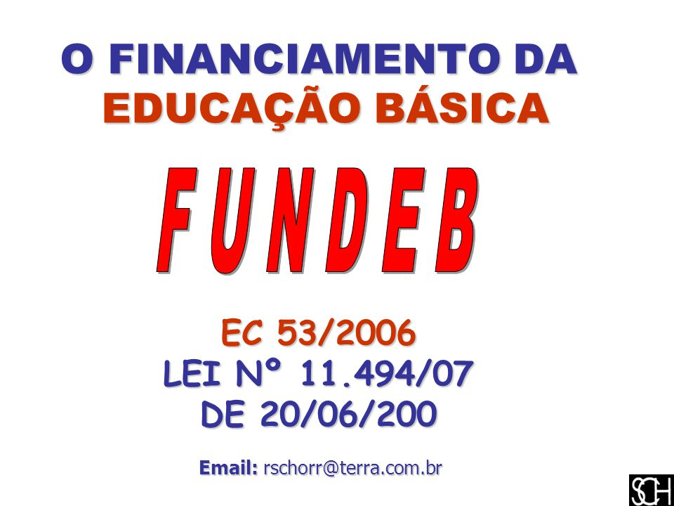 F U N D E B O FINANCIAMENTO DA EDUCAÇÃO BÁSICA EC 53/2006