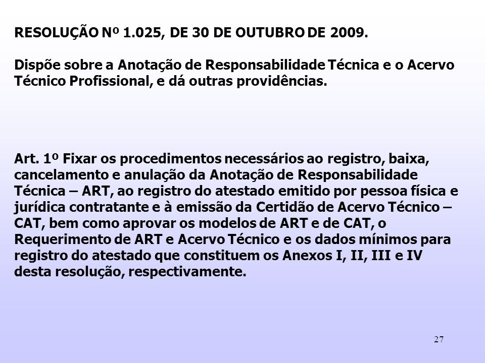 RESOLUÇÃO Nº 1.025, DE 30 DE OUTUBRO DE 2009.