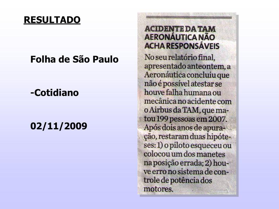 RESULTADO Folha de São Paulo -Cotidiano 02/11/2009