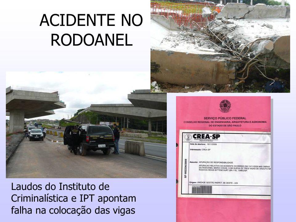 ACIDENTE NO RODOANEL Laudos do Instituto de Criminalística e IPT apontam falha na colocação das vigas.