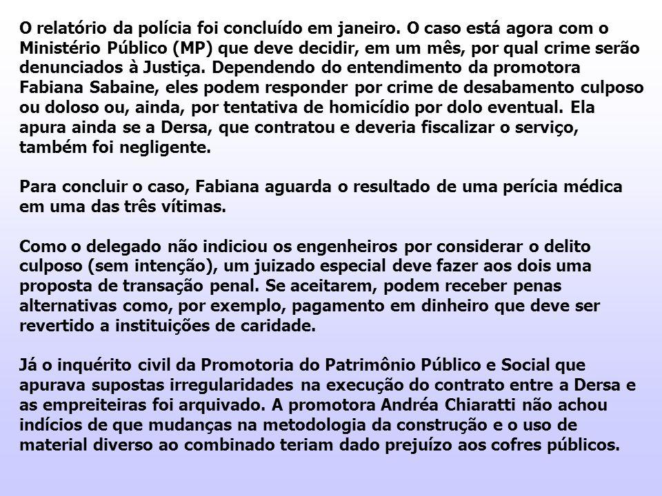 O relatório da polícia foi concluído em janeiro