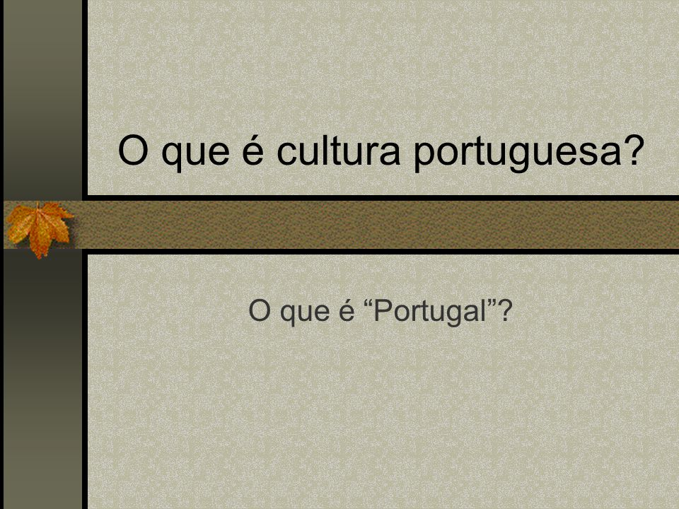 O que é cultura portuguesa