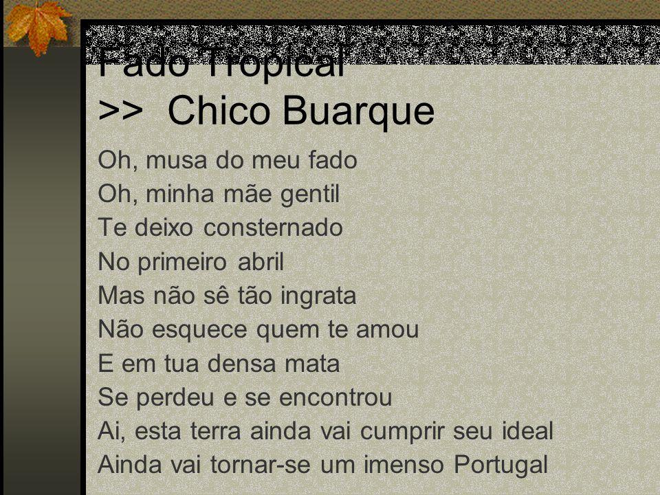 Fado Tropical >> Chico Buarque