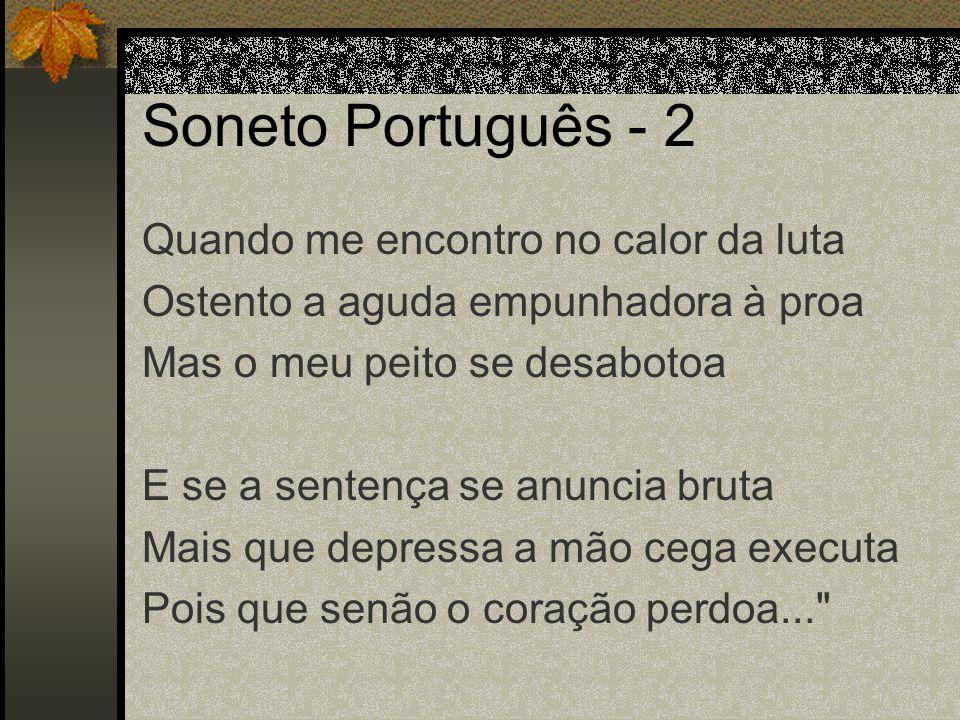 Soneto Português - 2 Quando me encontro no calor da luta