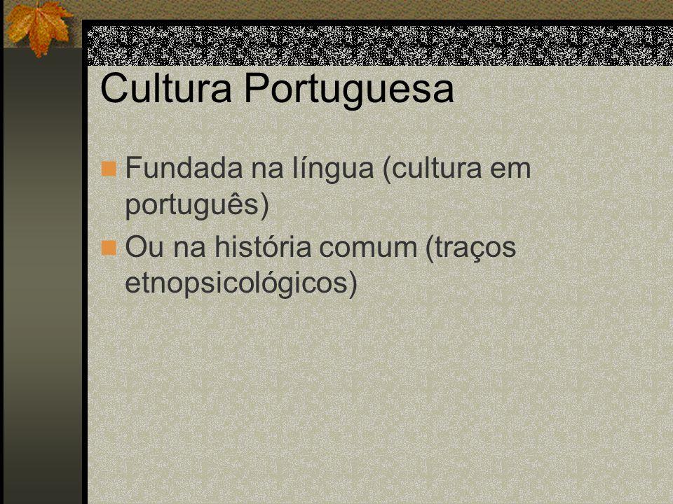 Cultura Portuguesa Fundada na língua (cultura em português)