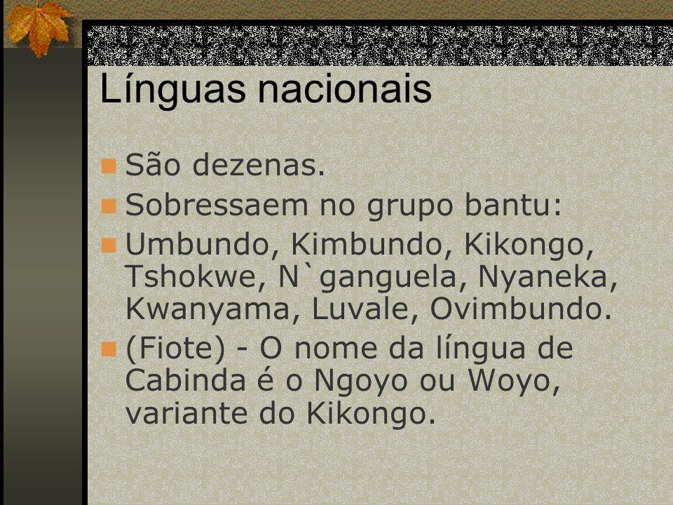 Línguas nacionais São dezenas. Sobressaem no grupo bantu: