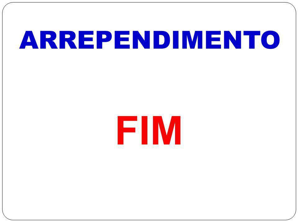 ARREPENDIMENTO FIM