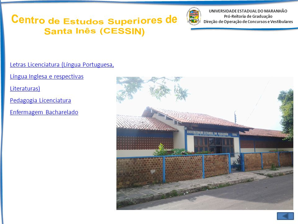 Centro de Estudos Superiores de Santa Inês (CESSIN)