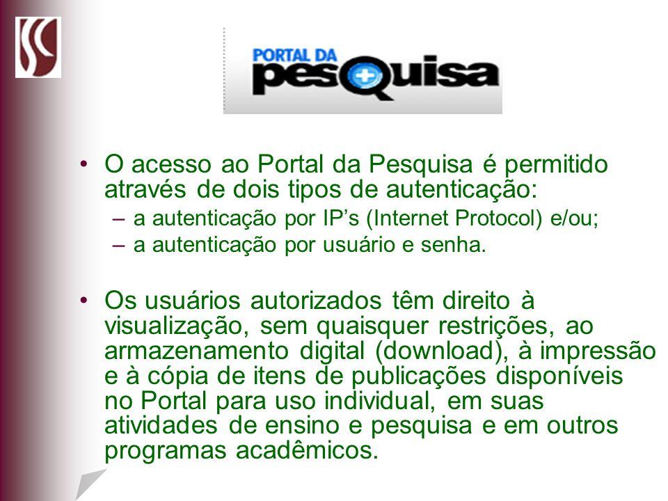 O acesso ao Portal da Pesquisa é permitido através de dois tipos de autenticação:
