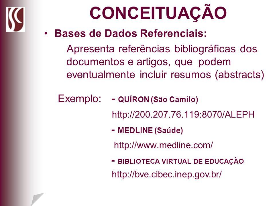 CONCEITUAÇÃO Bases de Dados Referenciais: