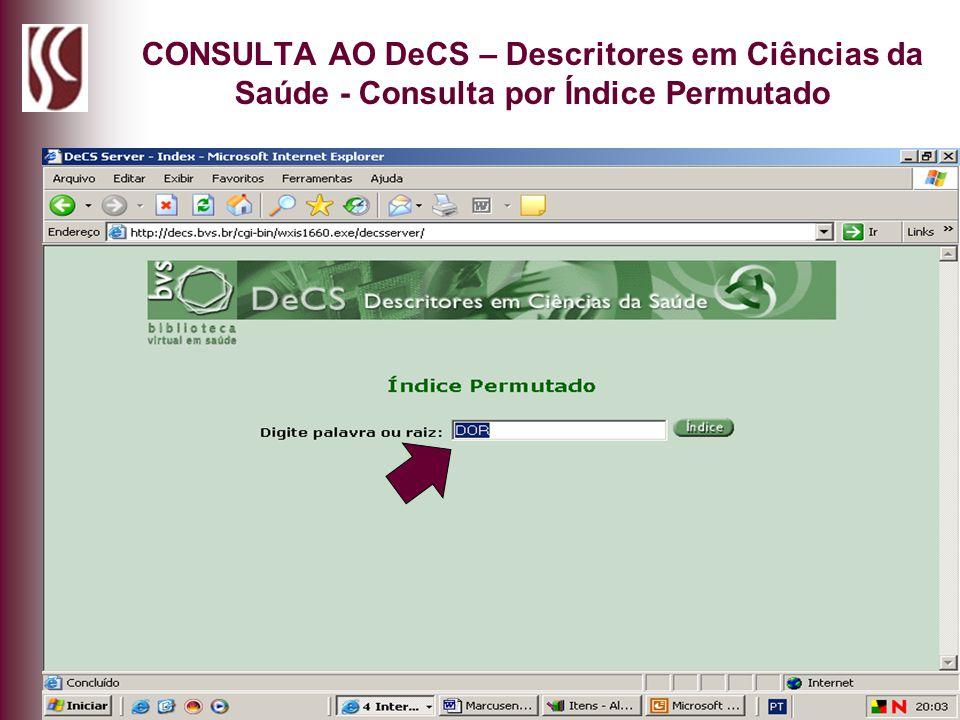 CONSULTA AO DeCS – Descritores em Ciências da Saúde - Consulta por Índice Permutado