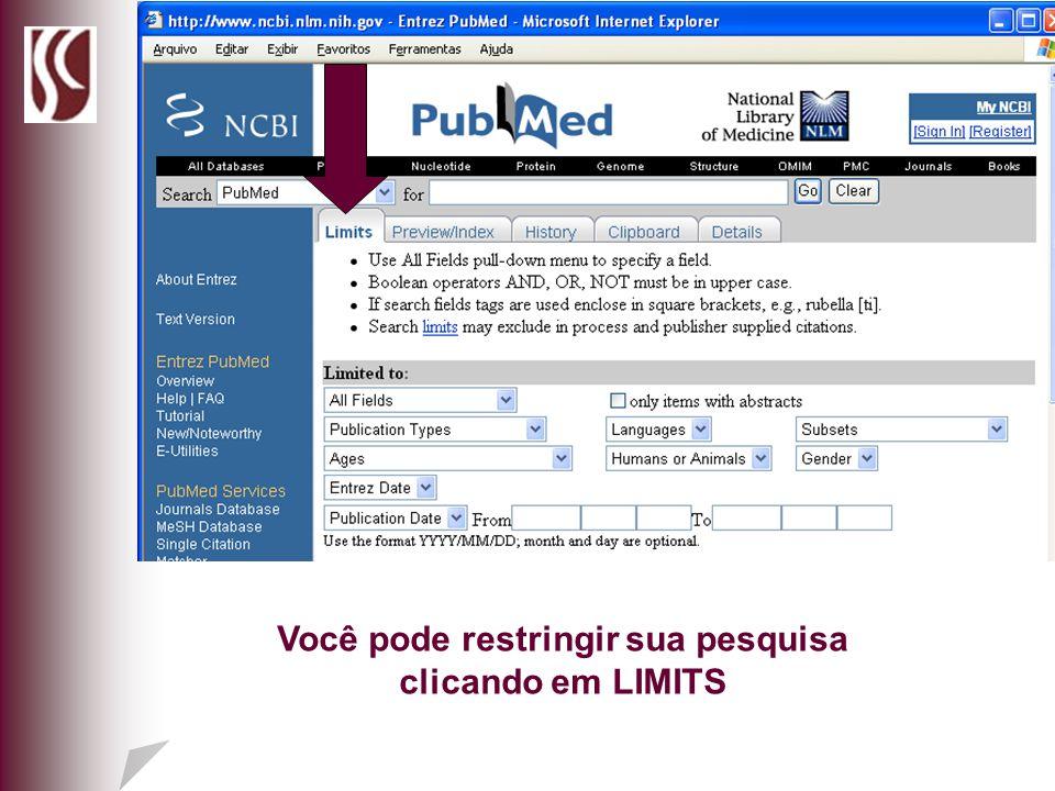 Você pode restringir sua pesquisa clicando em LIMITS