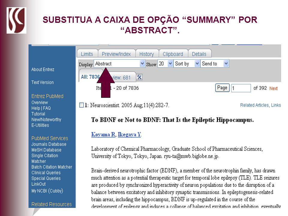 SUBSTITUA A CAIXA DE OPÇÃO SUMMARY POR ABSTRACT .