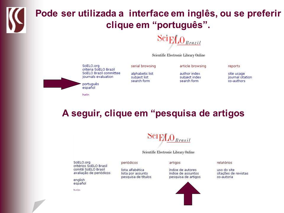 Pode ser utilizada a interface em inglês, ou se preferir clique em português .