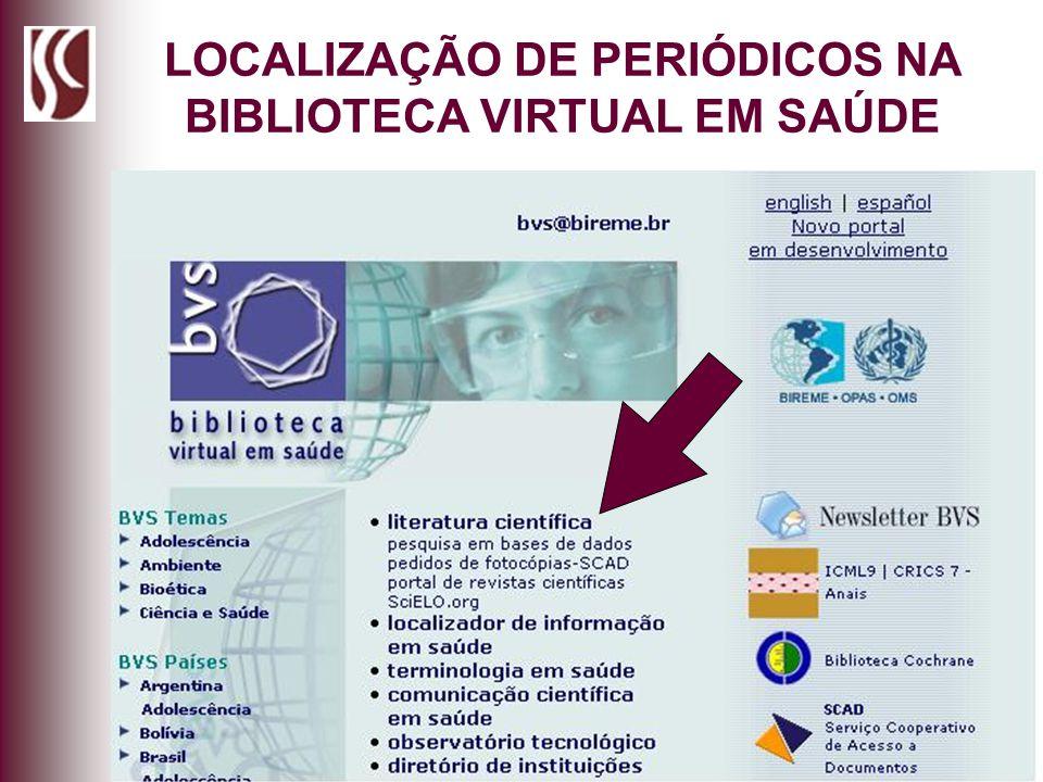 LOCALIZAÇÃO DE PERIÓDICOS NA BIBLIOTECA VIRTUAL EM SAÚDE