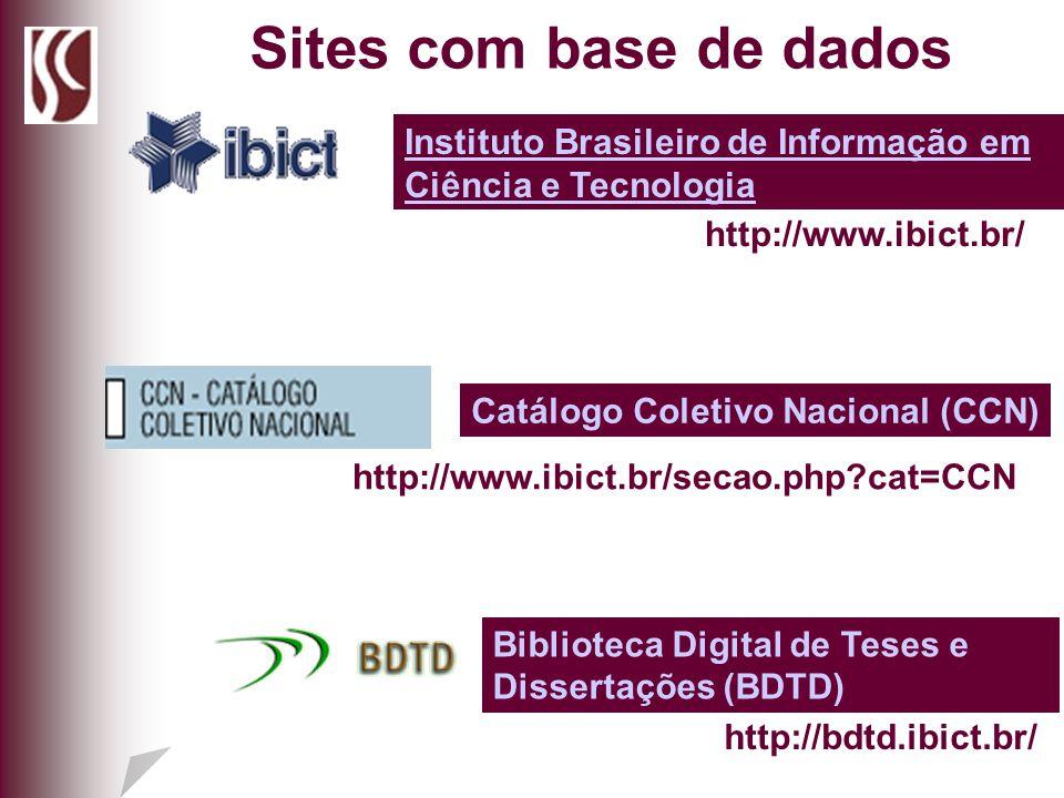 Sites com base de dados Instituto Brasileiro de Informação em Ciência e Tecnologia. http://www.ibict.br/