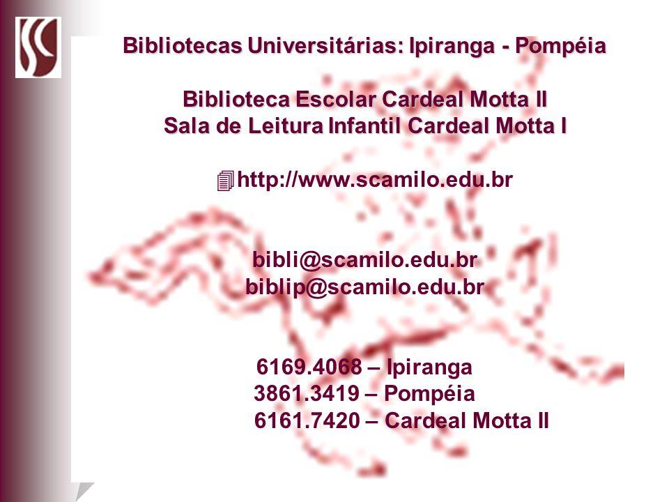 Bibliotecas Universitárias: Ipiranga - Pompéia