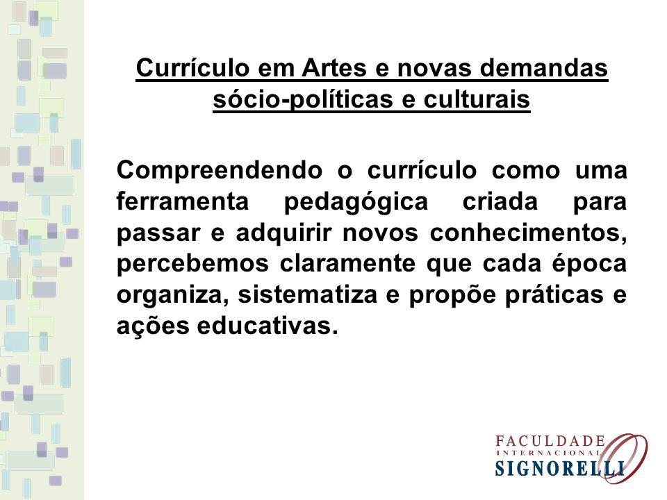 Currículo em Artes e novas demandas sócio-políticas e culturais