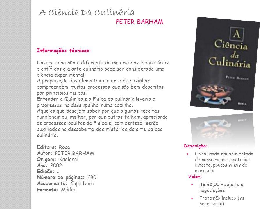 A Ciência Da Culinária PETER BARHAM Informações técnicas: